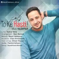 Majid-Falahpour-To-Ke-Hasti