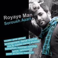 Soroush-Azari-Royaye-Man