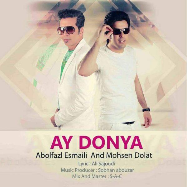 Abolfazl Esmaili & Mohsen Dolat - Ay Donya