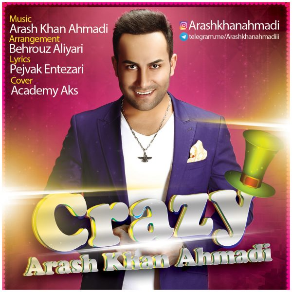 Arash Khan Ahmadi - Crazy