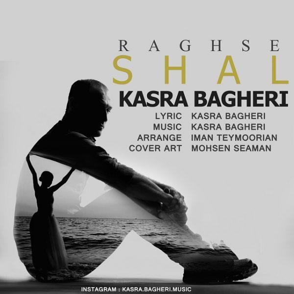 Kasra Bagheri - Raghse Shal