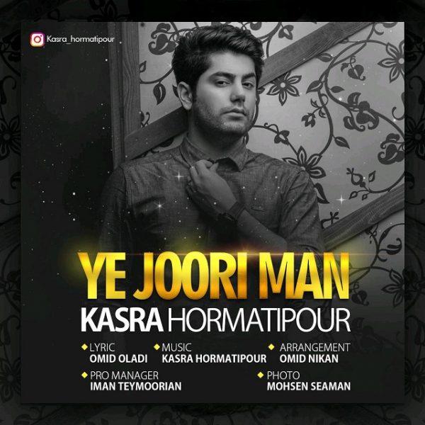 Kasra Hormatipour - Ye Joori Man