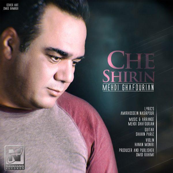 Mehdi Ghafourian - Che Shirin