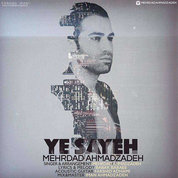 Mehrdad Ahmadzadeh - Ye Sayeh