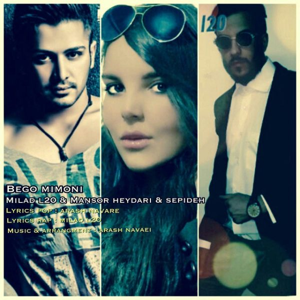 Milad L20 - Bego Mimoni (Ft Mansour Heidari & Sepideh)
