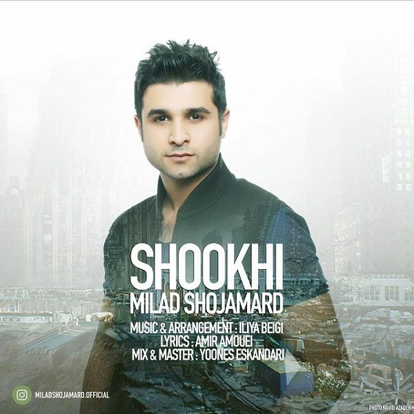 Milad Shojamard - Shookhi