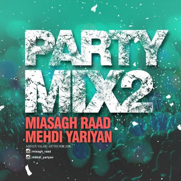 Misagh Raad & Mehdi Yariyan - Party Mix 2