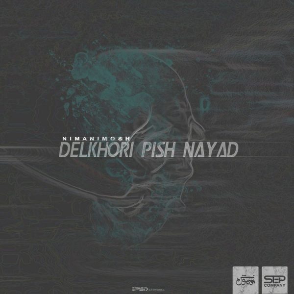 Nima Nimosh - Delkhori Pish Nayad