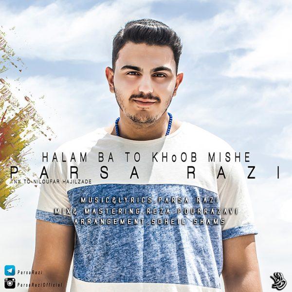 Parsa  Razi - Halam Ba To Khoob Mishe