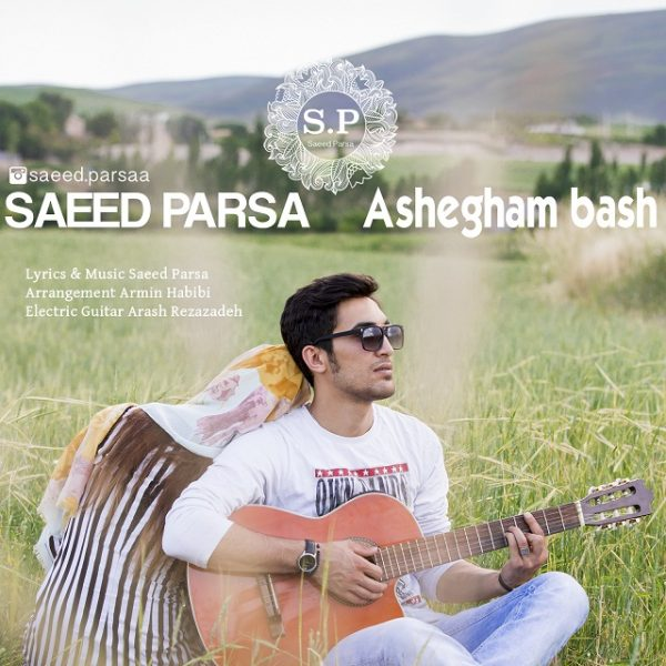 Saeed Parsa - Ashegam Bash