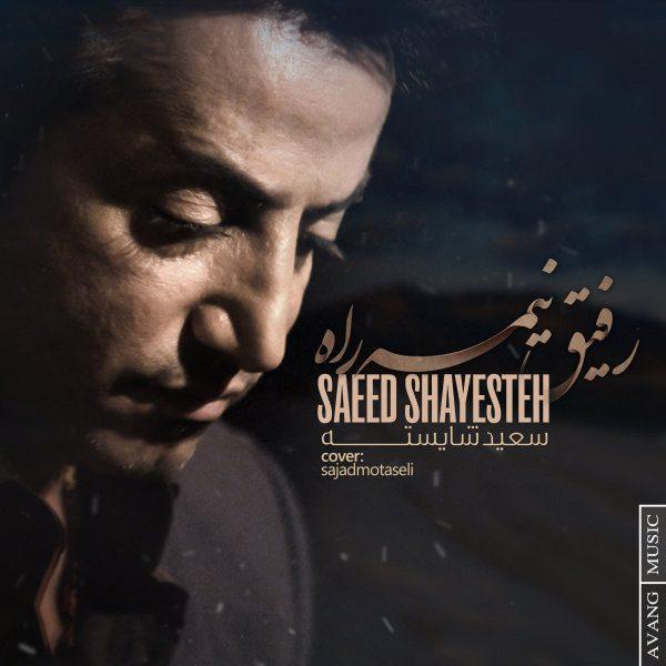 Saeed Shayesteh - Refighe Nime Rah