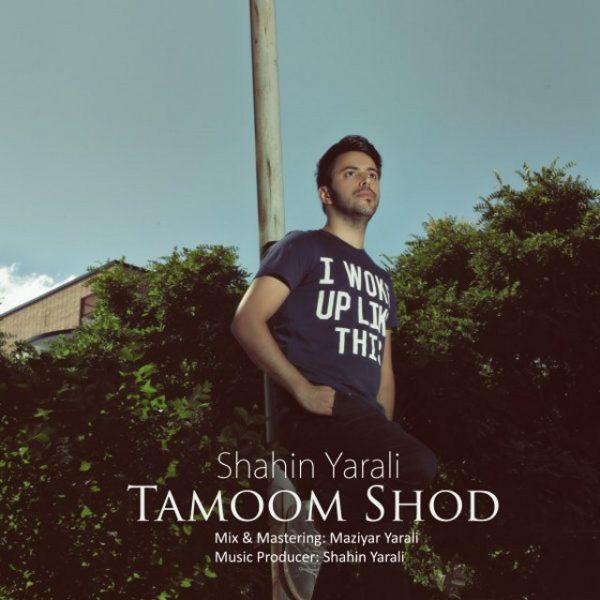 Shahin Yarali - Tamoom Shod