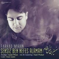 Farhad-Miran-Sensiz-Ben-Nefes-Alamam