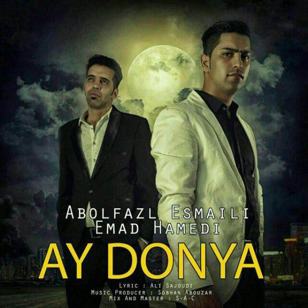Abolfazl Esmaeili - Ay Donya (Ft. Emad Hamedi)