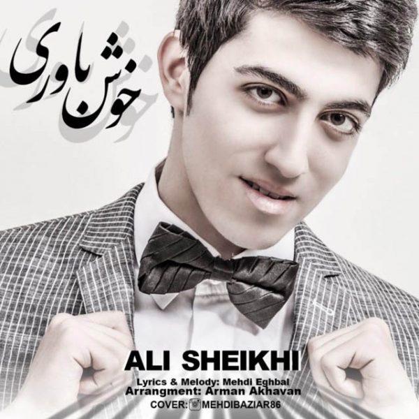 Ali Sheikhi - Khosh Bavari