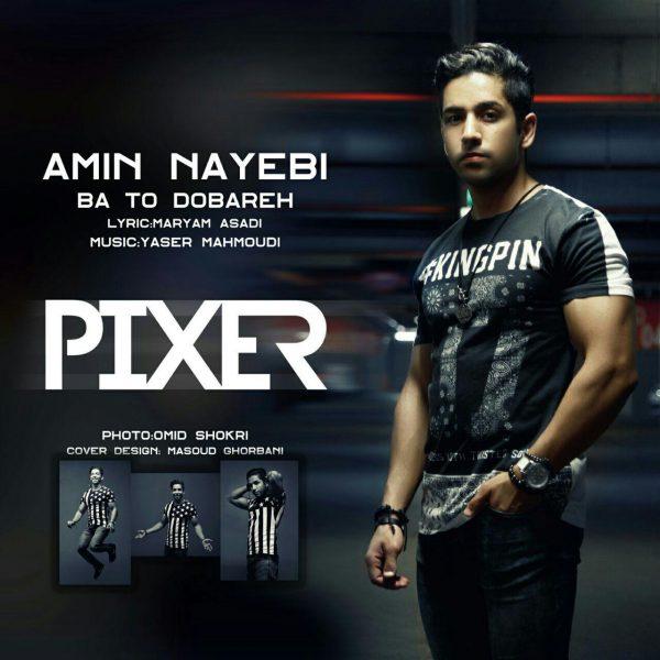Amin Nayebi - Ba To Dobareh
