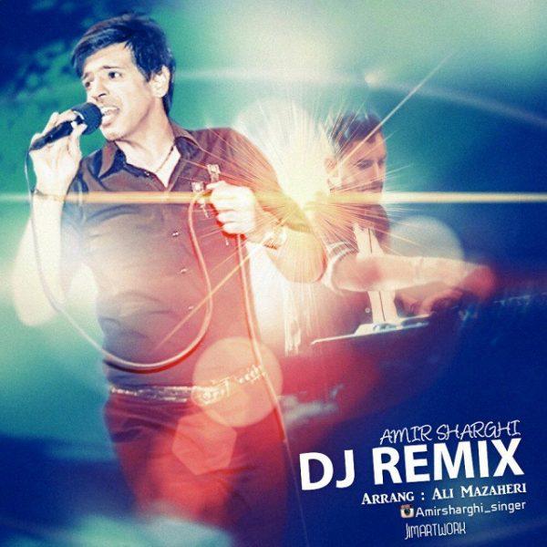 Amir Sharghi - Dj Remix