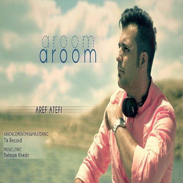 Aref Atefi - Aroom Aroom