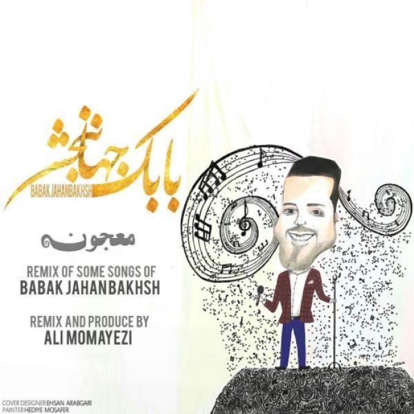 Babak Jahanbakhsh - Majoon (Ali Momayezi Remix)