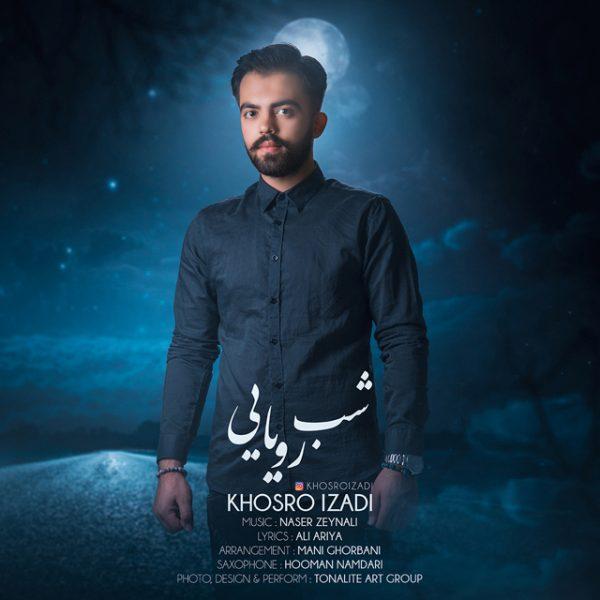 Khosro Izadi - Shabe Royaei