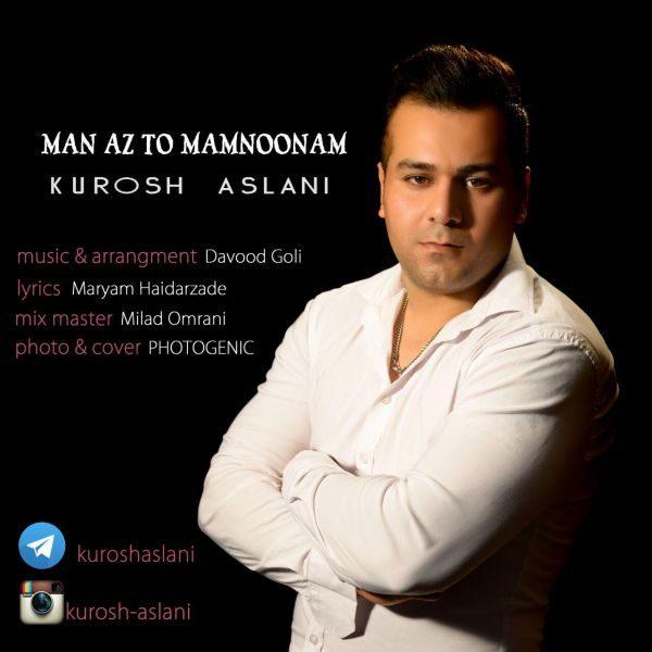 Kourosh Aslani - Man Az To Mamnoonam