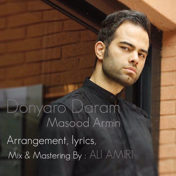 Masood Armin - Donyaro Daram
