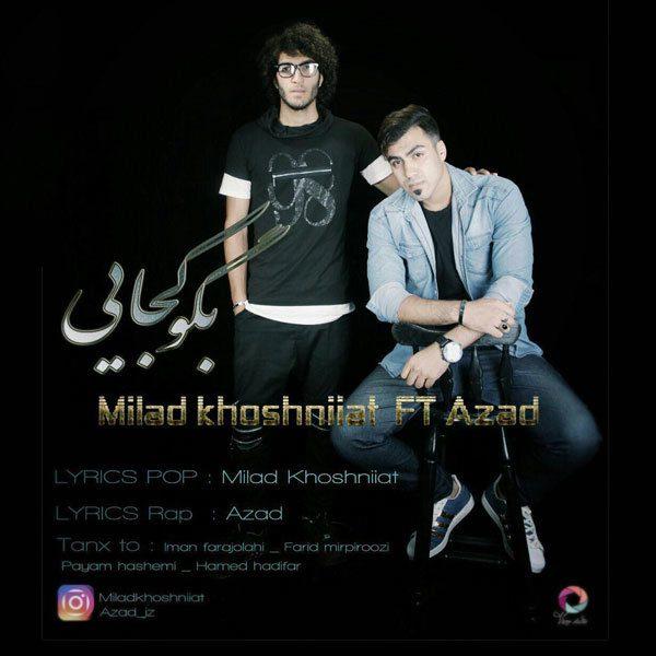 Milad Khoshniiat - Begoo Kojaei (Ft Azad)