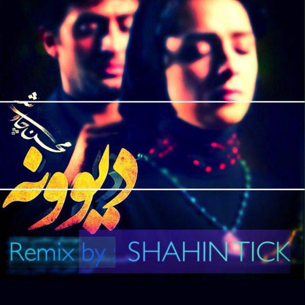 Mohsen Chavoshi - Divoone (Shahin Tick Remix)