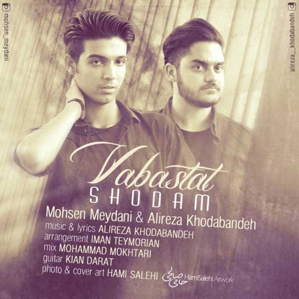 Mohsen Meydani & Alireza Khodabandeh - Vabastat Shodam