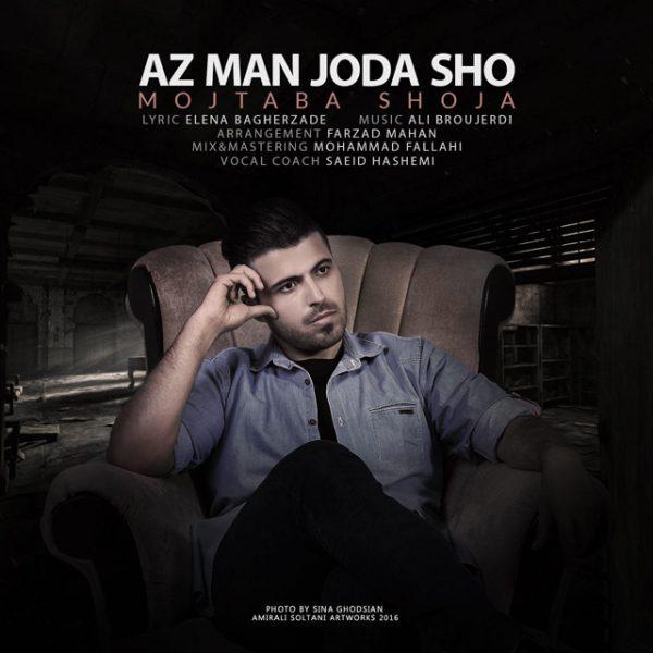 Mojtaba Shoja - Az Man Joda Sho