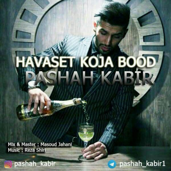 Pashah Kabir - Havaset Koja Bood