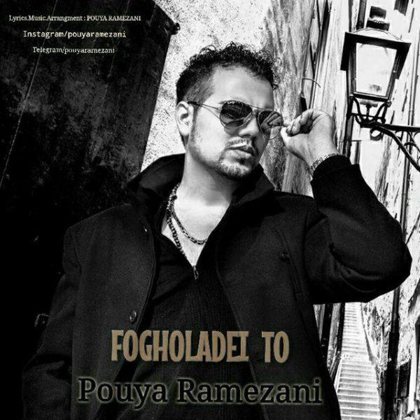 Pouya Ramezani - Fogholadei To