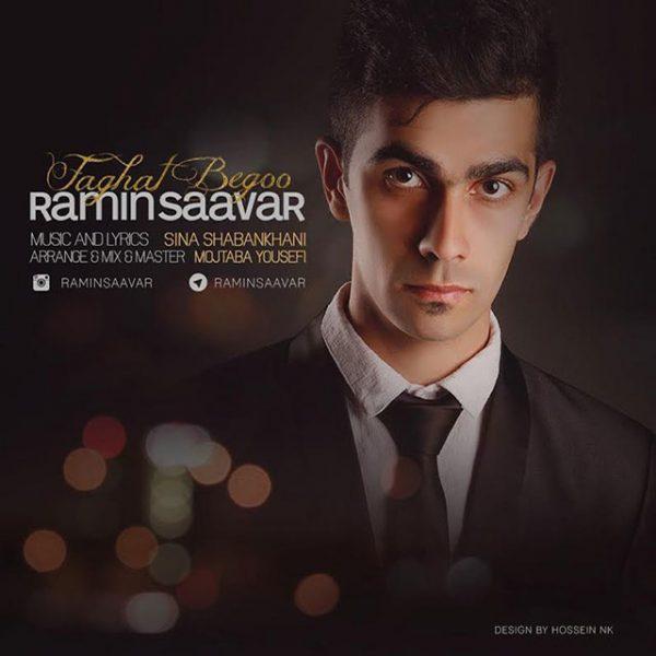 Ramin Saavar - Faghat Begoo