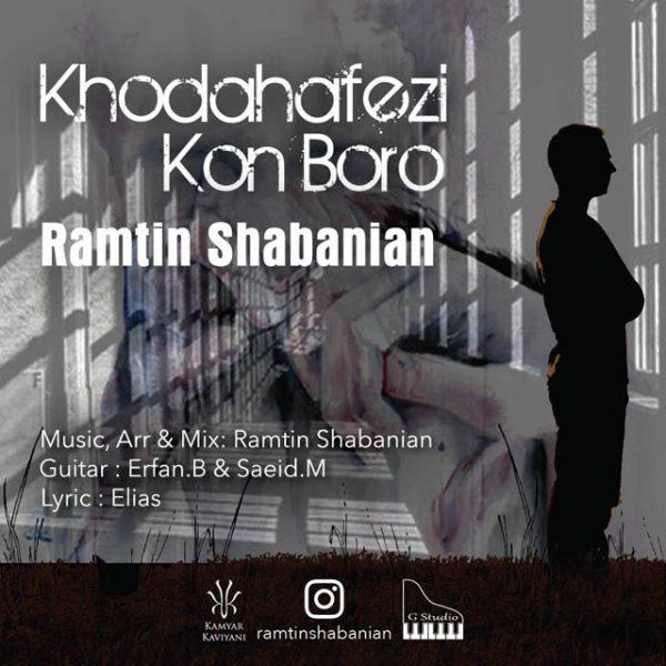 Ramtin Shabanian - Khodahafezi Kon Boro