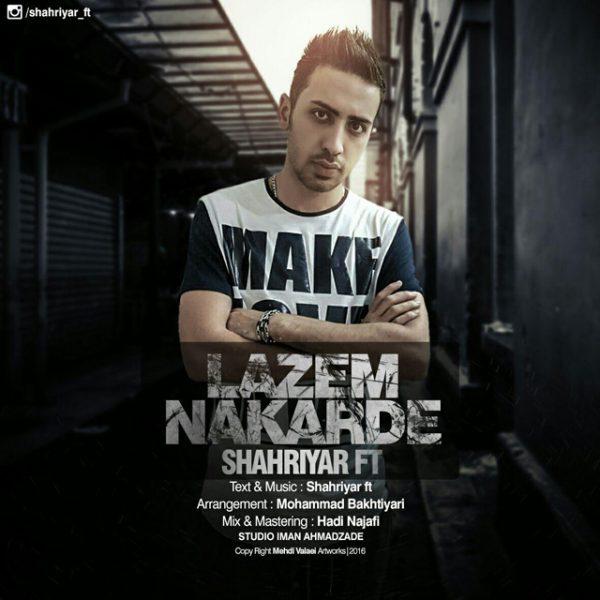 Shahriyar - Lazem Nakarde