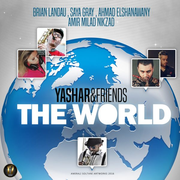 Yashar Khosravi & Friends - The World