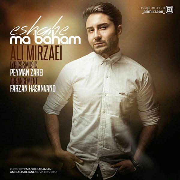 Ali Mirzaei - Eshghe Ma Baham