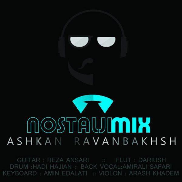 Ashkan Ravanbakhsh - Nostalgia Mix