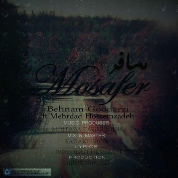 Behnam Goodarzi - Mosafer (Ft Mehrdad Hosseinzadeh)