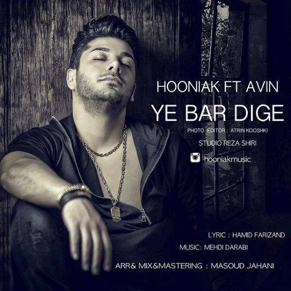 Hooniak - Ye Bar Dige (Ft Avin)