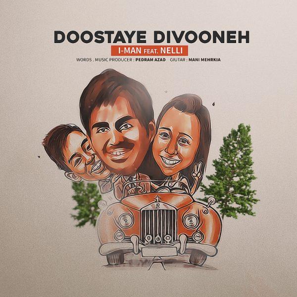 I-Man - Doostaye Divooneh (Ft Nelli)