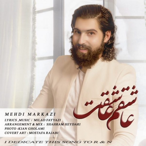 Mehdi Markazi - Ashegham Asheghet