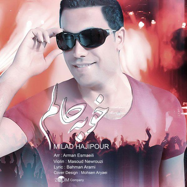 Milad Hajipour - Khoobe Halam