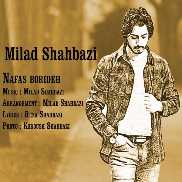 Milad Shahbazi - Nafas Borideh