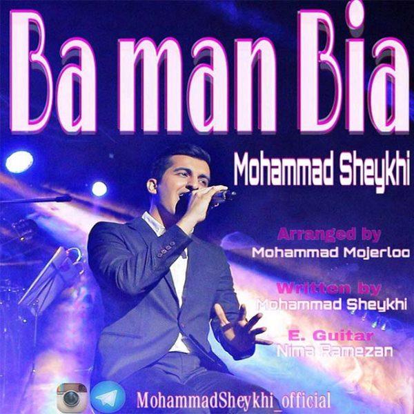 Mohammad Sheykhi - Ba Man Bia