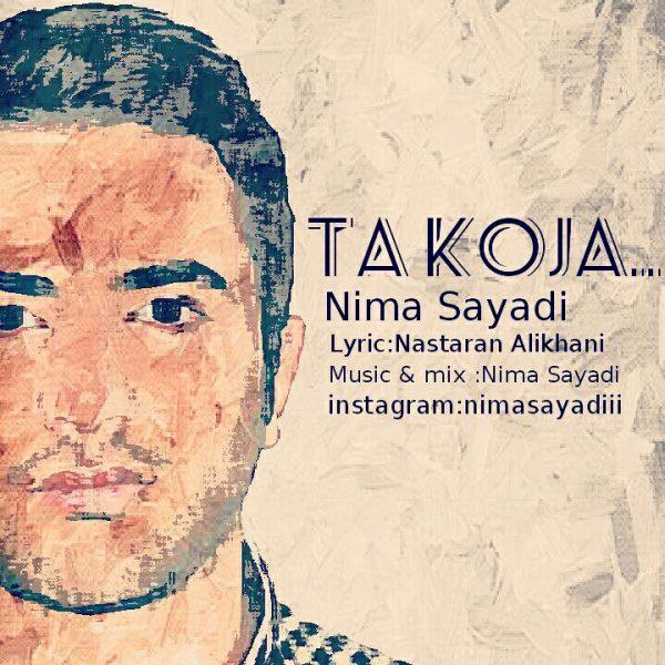 Nima Sayadi - Ta Koja