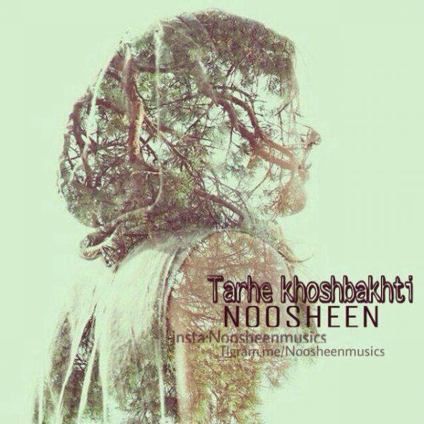 Noosheen - Tarhe Khoshbakhti