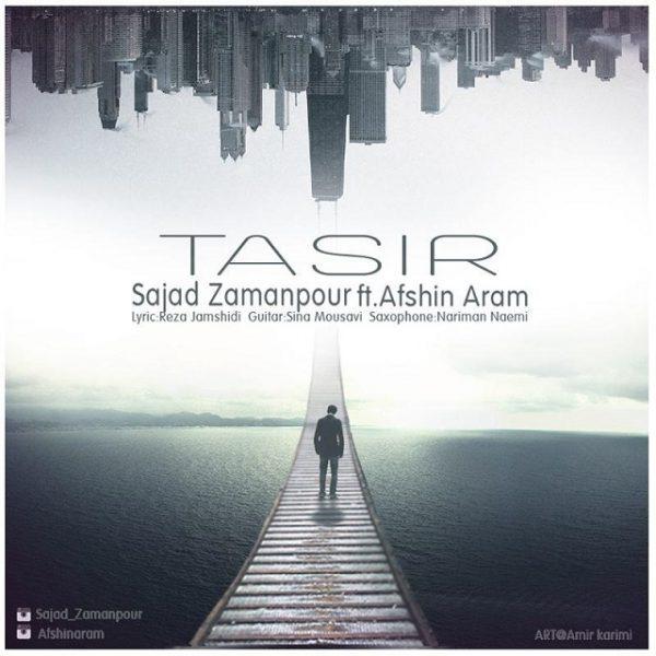 Sajad Zamanpour - Tasir (Ft. Afshin Aram)
