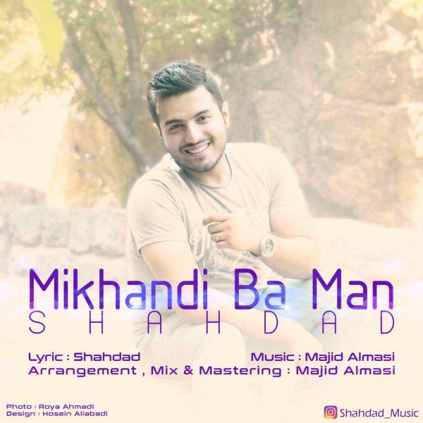 Shahdad - Mikhandi Ba Man