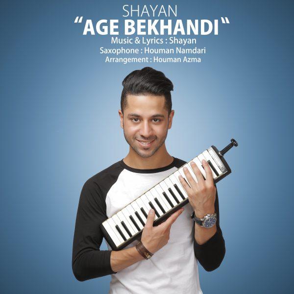 Shayan - Age Bekhandi